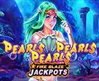 Fire Blaze: Pearls Pearls Pearls